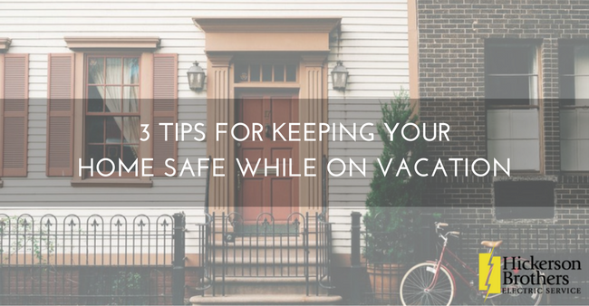 Going on Vacation? Try These 3 Home Safety Tips ...